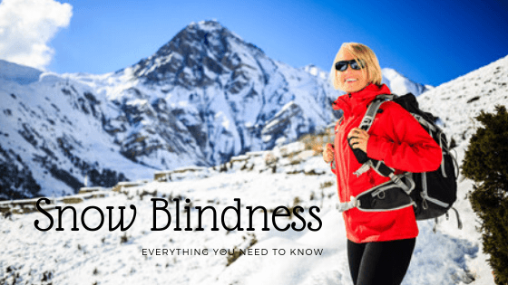 Everything You Need to Know About Snow Blindness